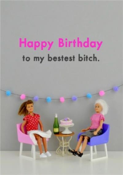 Funny Dolls To My Bestest Friend Rude Birthday Card