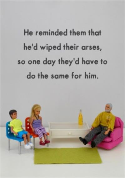 Funny He Reminded Them Hed Wiped So One Day They Have To Do The Same Fathers Day Card