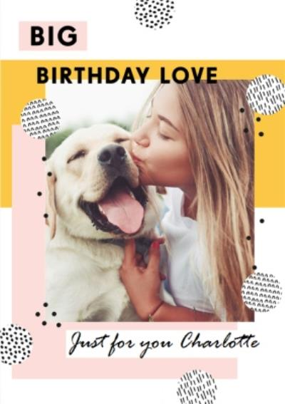 Big Birthday Love Photo Upload Birthday Card