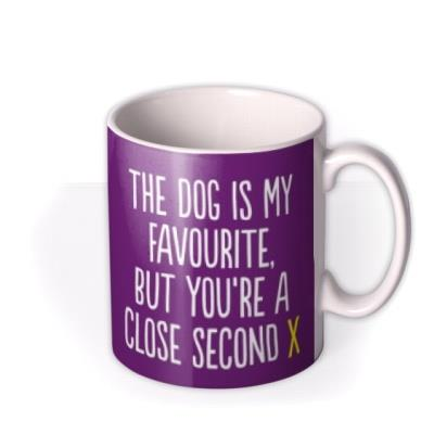 Purple photo upload mug with a caption that reads The Dog Is My Favourite, But You're A Close Second