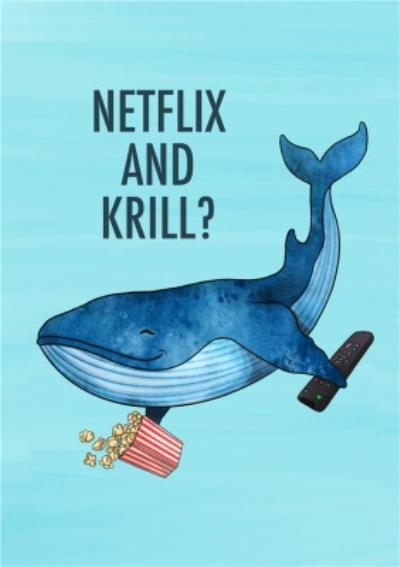 Netflix And Krill Funny Whale Card