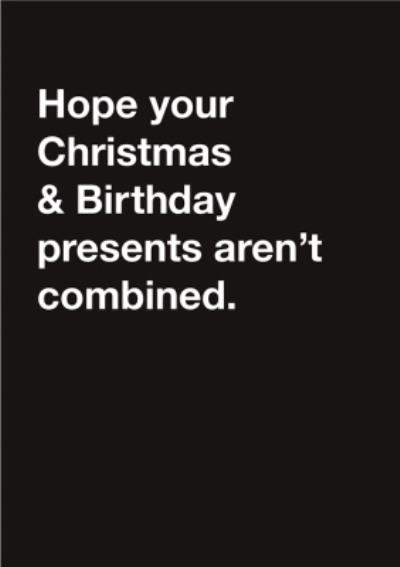 Typographic Funny Christmas And Birthday Presents Combined Christmas Card