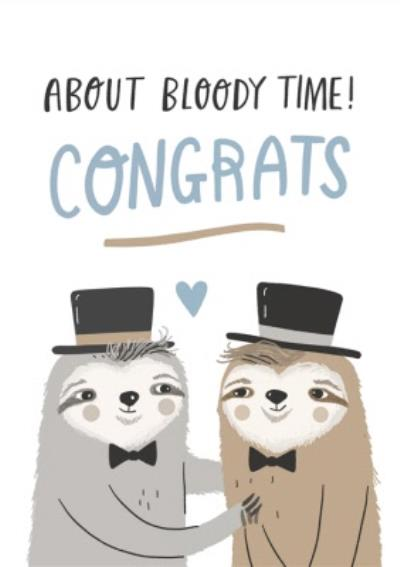 Funny Sloth About Bloody Time Congrats Wedding Card