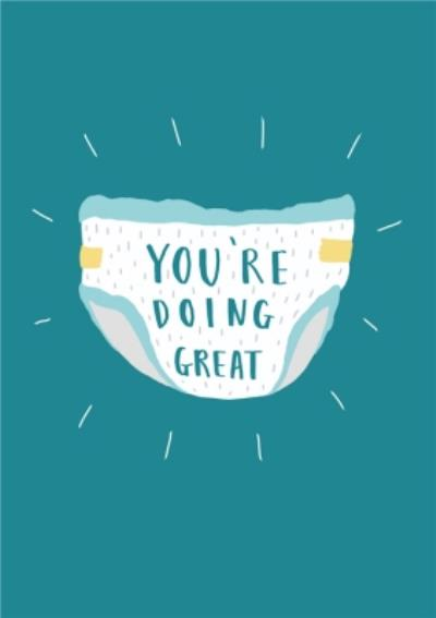 You're Doing Great Nappy Baby Card
