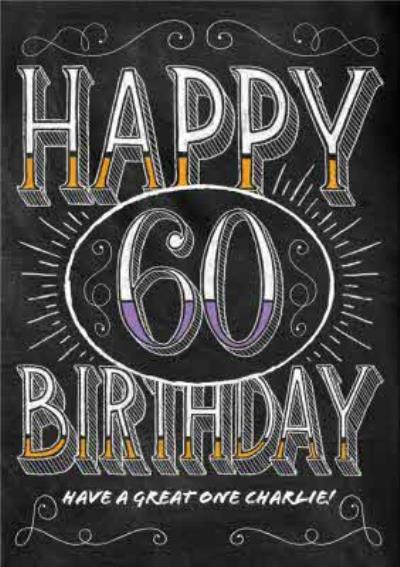 Chalkboard Have A Great One Personalised Happy 60th Birthday Card Moonpig