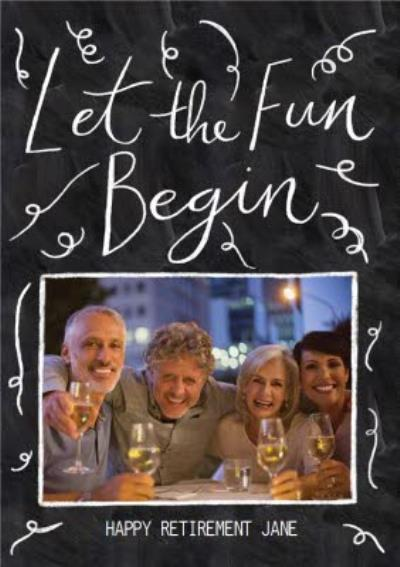 Let The Fun Begin Retirement Photo Upload Card