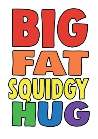 Funny Cheeky Chops Big Fat Squidgy Hug Card