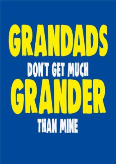 Cheeky Chops Grandads Don't Get Much Grander Than Mine Father's Day Card