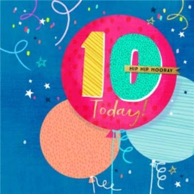 Modern Typographic Design Balloons Hip Hip Hooray 10 Today Birthday Card