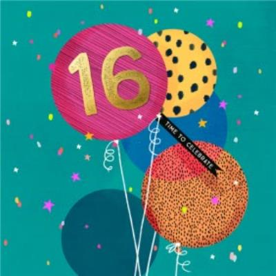Modern Design Balloons 16 Today Time To Celebrate Birthday Card