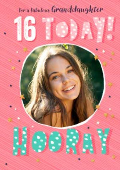 For A Fabulous Granddaughter 16 Today Hooray Photo Upload Birthday Card