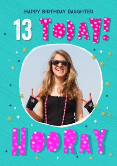 Stars Happy Birthday Daughter 13 Today Hooray Photo Upload Card
