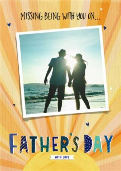 Illustrated Sunshine Missing Being With You On Father's Day Photo Upload Card