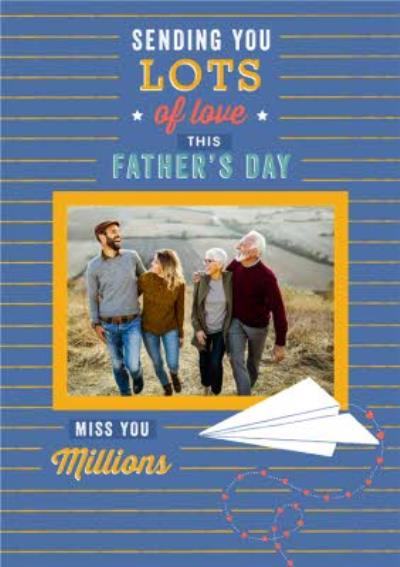 Sending You Lots of Love Photo Upload Father's Day Card