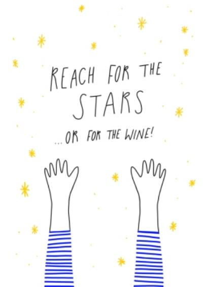 Reach For The Stars Or The Wine Card