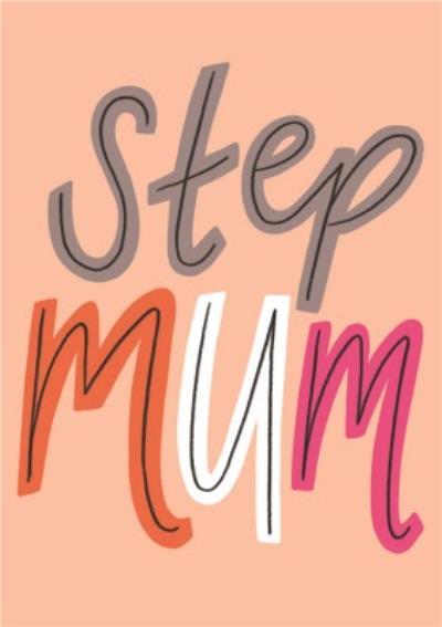 Step Mum Pink Typographic Card