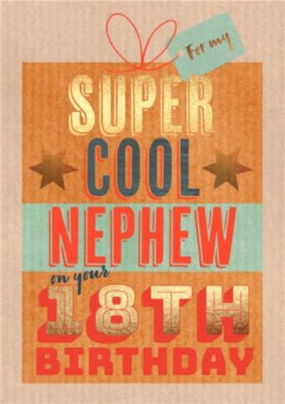 Typographic Present For My Super Cool Nephew On Your 18th Birthday Card