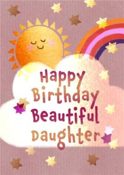 Sun and Rainbow Happy Birthday Beautiful Daughter Card