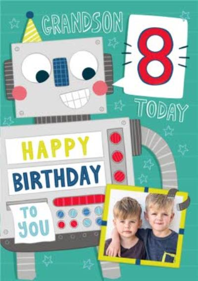 Grandson 8 Today Happy Birthday To You Robot Photo Upload Card