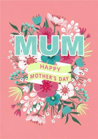 Floral Typographic Banner Mum Happy Mother's Day Card