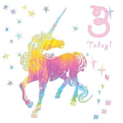 Milticoloured Unicorn Stars 3 Today Birthday Card