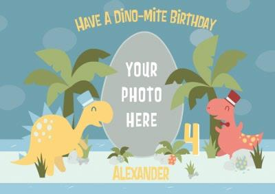 Have A Dino-Mite Birthday Personalised Photo Upload 4th Birthday Card