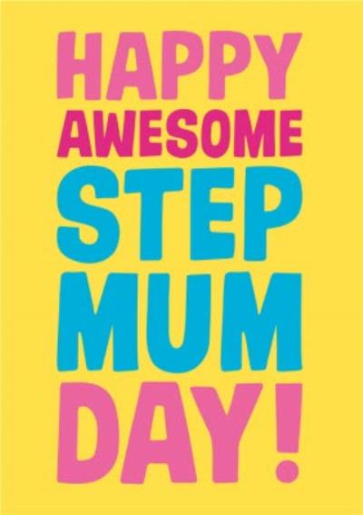 Happy Awesome Step Mum Day Card