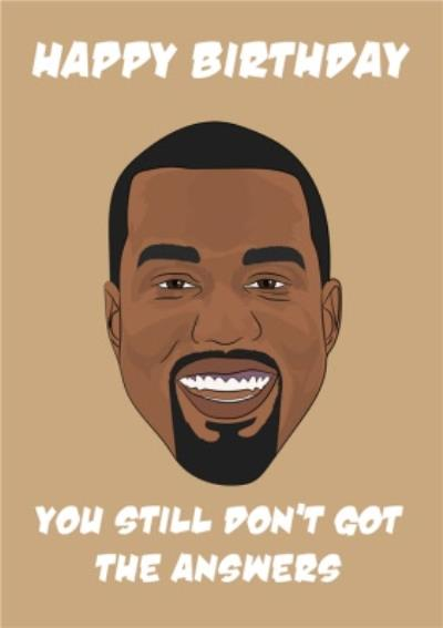 Modern Illustrated Celebrity You Still Aint Got The Answers Birthday Card