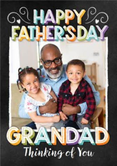 Typographic Happy Father's Day Grandad Thinking Of You Photo Upload Card