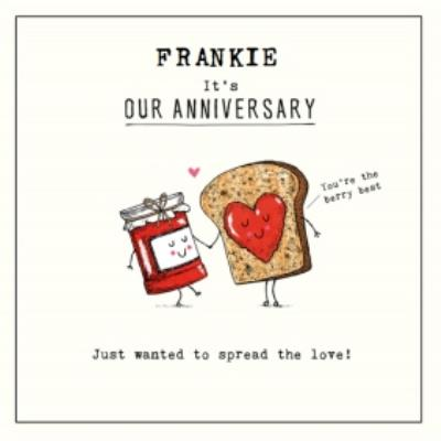 It's Our Anniversary. I Just Wanted To Spread The Love Anniversary Card