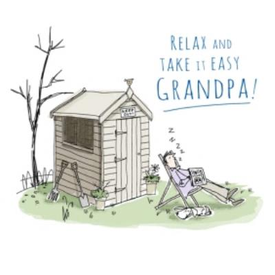 Relax And Take It Easy Grandpa Garden Shed Birthday Card