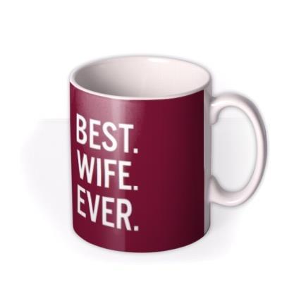 Best Wife Ever Valentines Day Typographic Mug