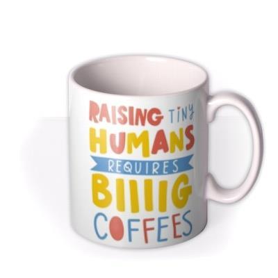 Funny Raising Tiny Humans Typographic Mug