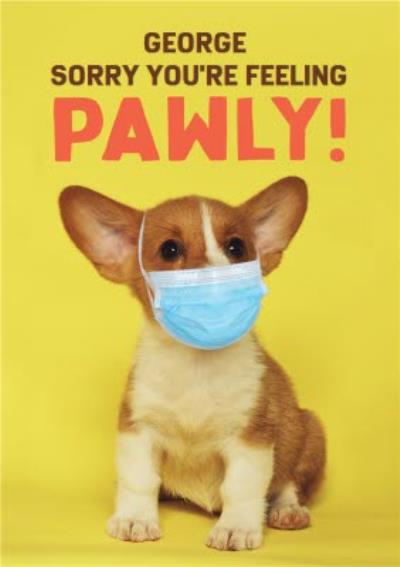 Sorry You Are Feeling Pawly Puppy Mask Card