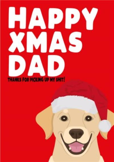 Happy Christmas Dad Dog Shit Card