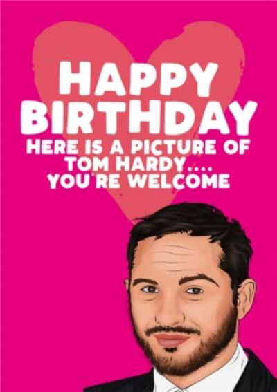Celebrity Here is a picture for you you are welcome Happy Birthday Card