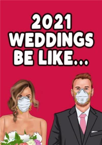 Funny Covid Lockdown Face Mask 2021 Weddings Be Like Card