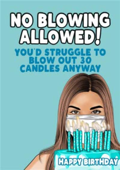 Covid No Blowing Allowed 30th Birthday Card