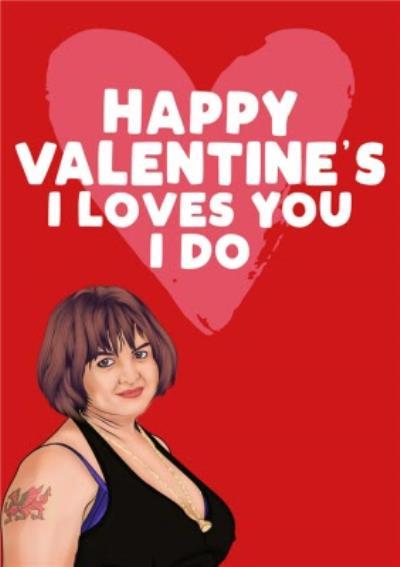 I Loves You I Do Funny Celebrity Happy Valentine's Card