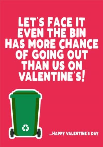 The Bin Has More Chance Of Going Out Funny Valentine's Day Card Card