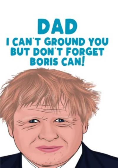 Dad I Can't Ground You But Don't Forget Boris Can Father's Day Card