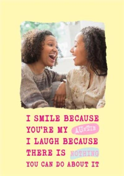 Silly Sentiments Photo Upload I Smile Because You're My Auntie Funny Birthday Card