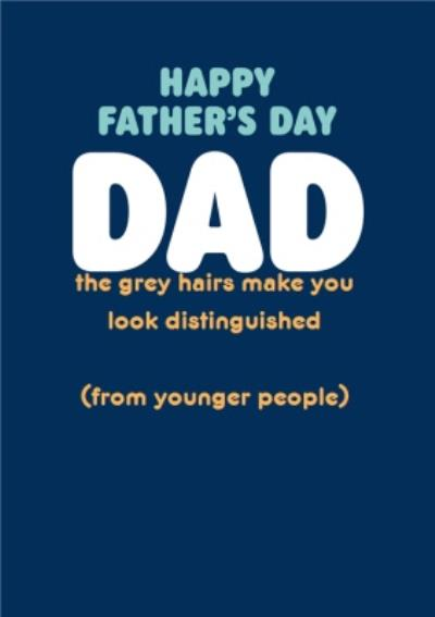 Grey Hairs Funny Father's Day Card