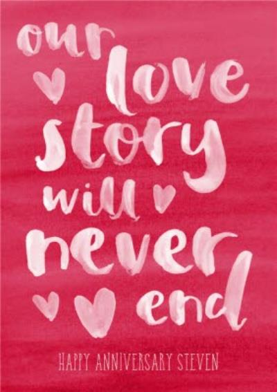 Our Love Story Will Never End Personalised Happy Anniversary Card