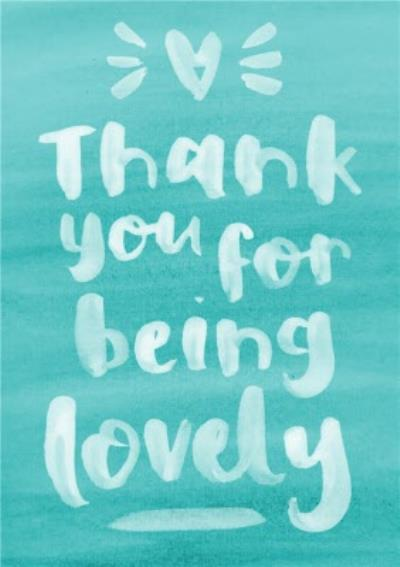 Thank you Card - Thank You For Being Lovely