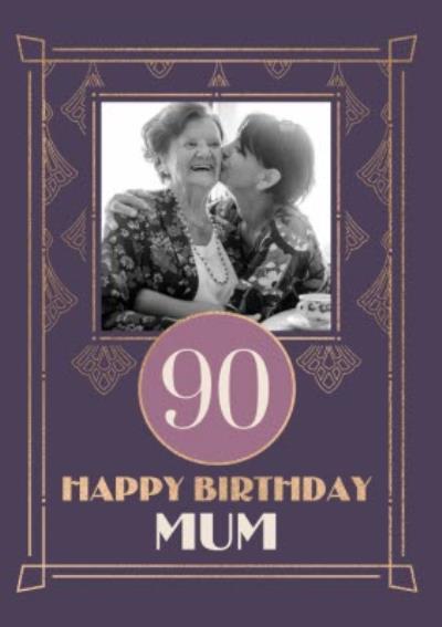 Art Deco 90 Happy Birthday Mum Card