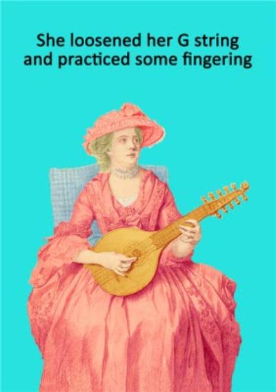 Funny Rude She Loosened Her G String And Practiced Some Fingering Card