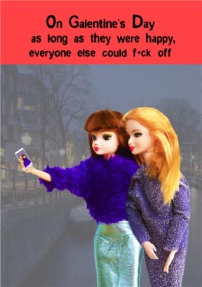 As Long As They Were Happy Funny Rude Galentine's Card