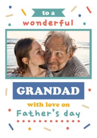 To A Wonderful Grandad With Love On Father's Day Typographic Photo Upload Card