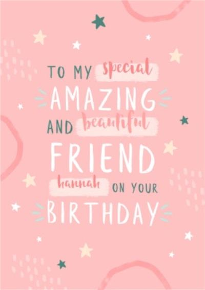 Special, Amazing And Beautiful Friend Birthday Card